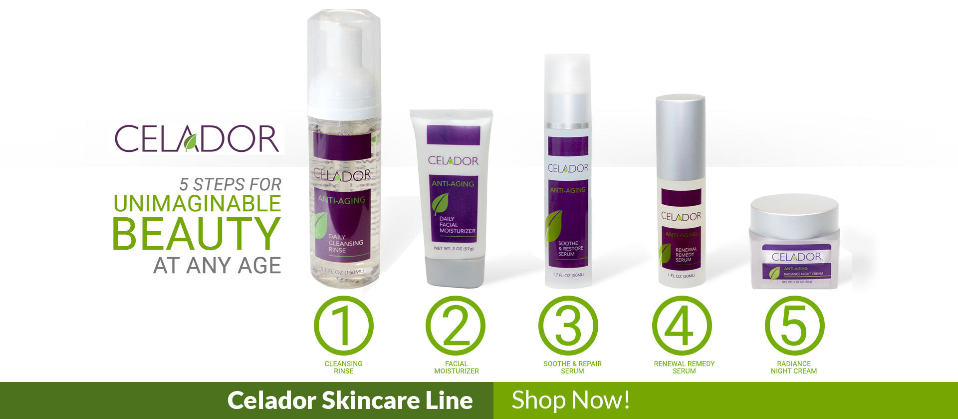 Celador Skin Care Line 5 Steps for Imaginable Beauty at any age. 25% OFF Entire line and free shipping