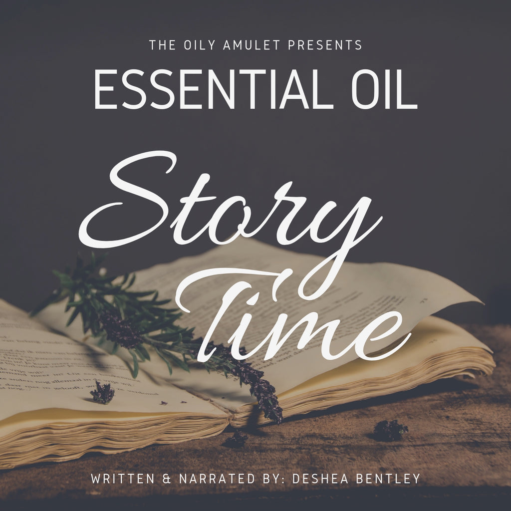 Essential Oil Story Time Podcasts!