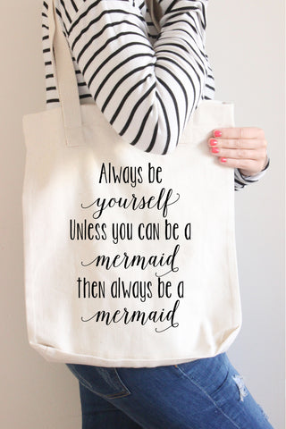 Always Be A Mermaid Tote Bag