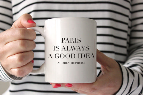 Paris Is Always A Good Idea Coffee Mug