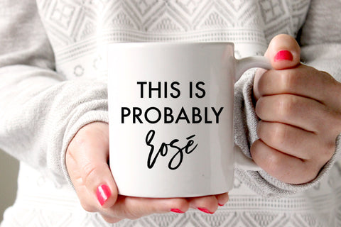 This Is Probably Rose Coffee Mug