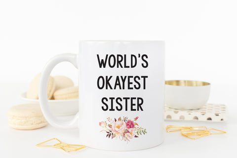 World's Okayest Sister Coffee Mug