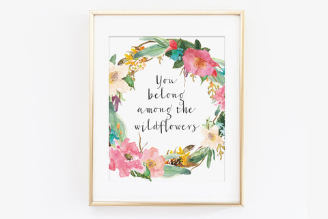You Belong Among The Wildflowers Linen Print