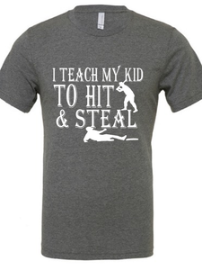 I teach my kid to hit and steal shirt