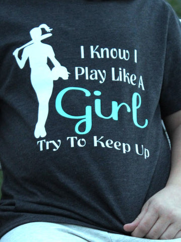 I know I Play Like a Girl Softball Shirt / Bloomin Grace Bowtique