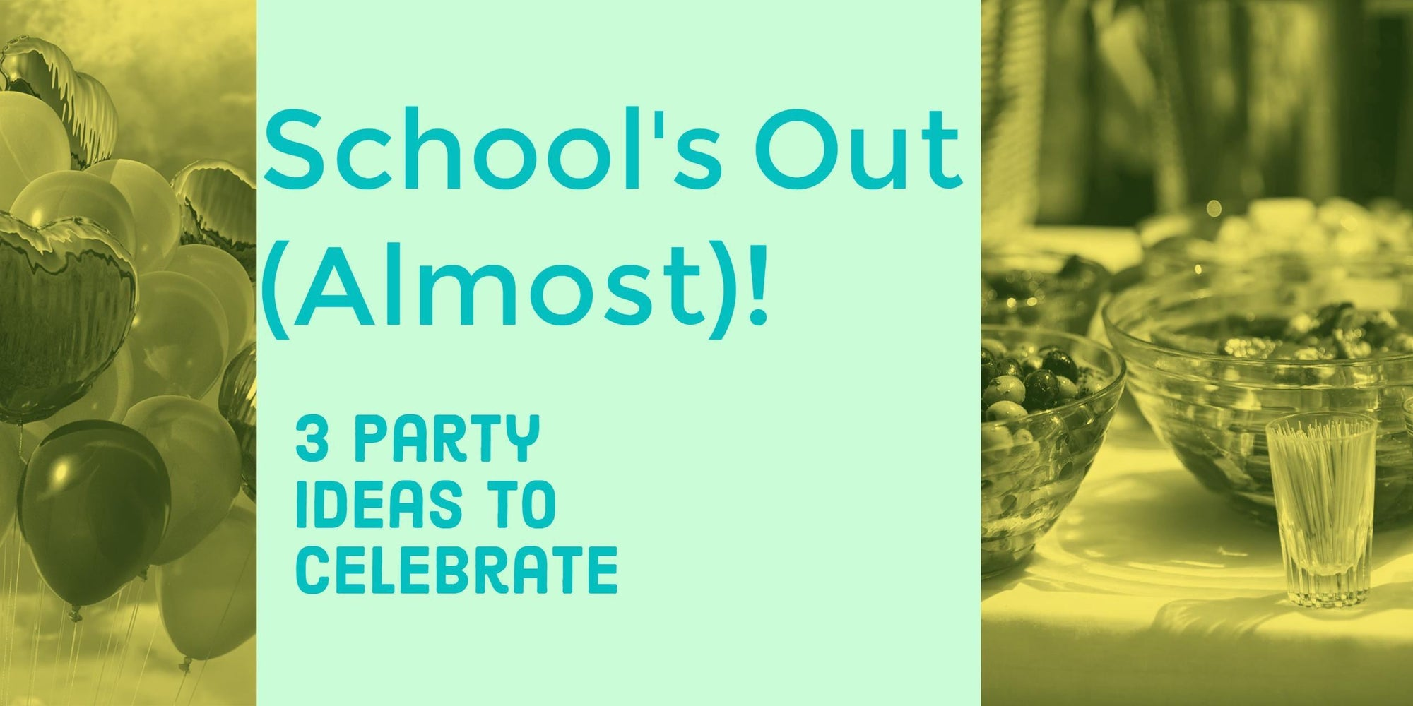 School's Out: It's Party Time