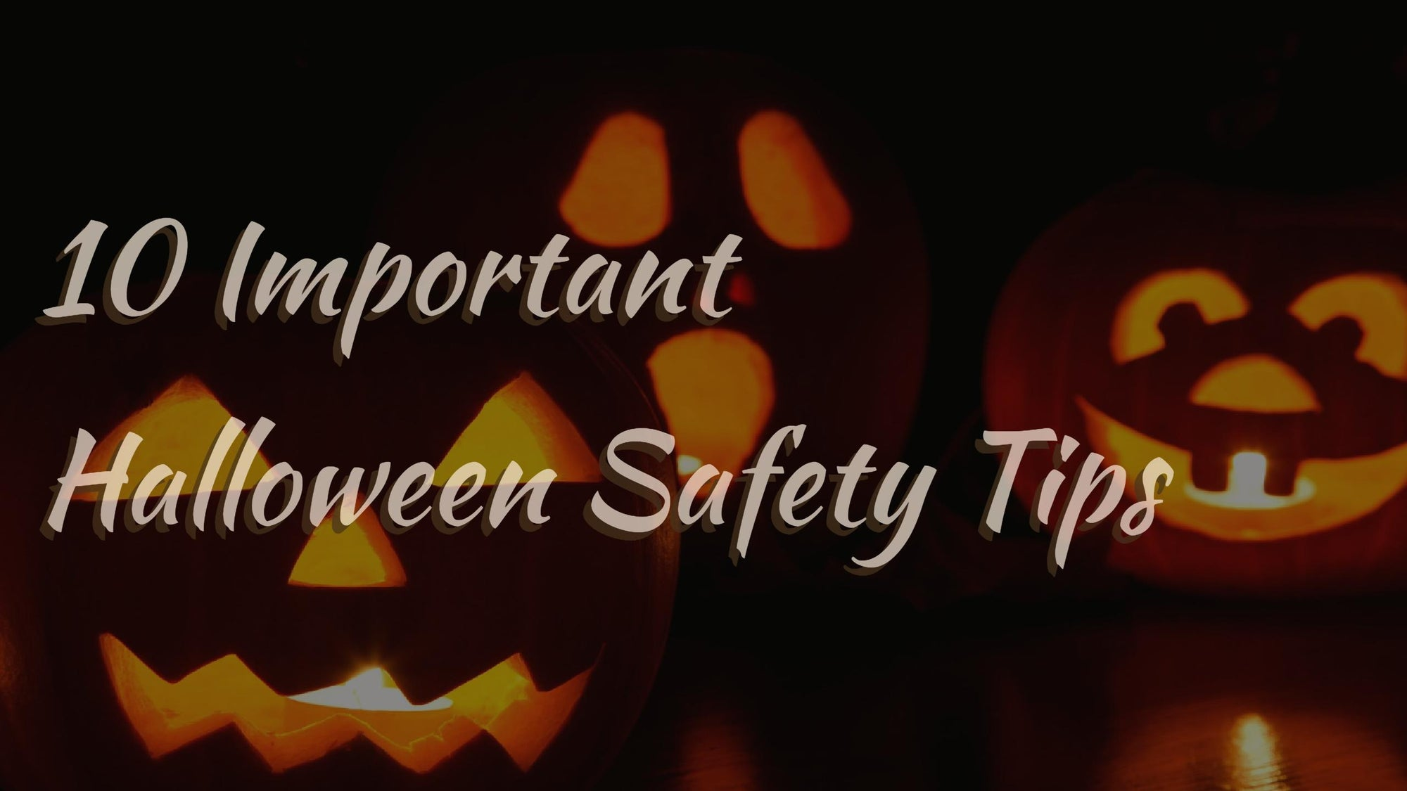 10 Important Halloween Safety Tips You Don't Want to Miss