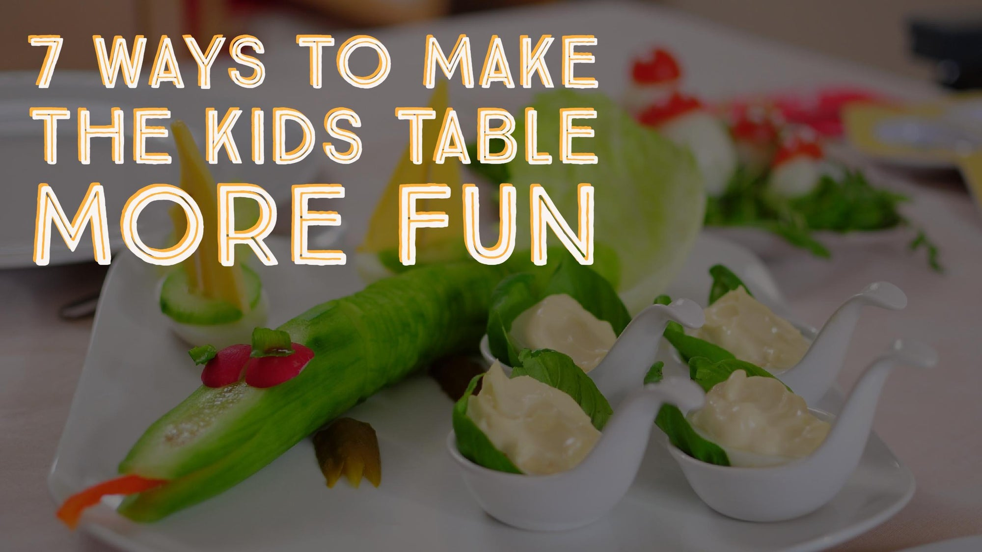 7 Ways to Make the Kids Table a Little More Fun