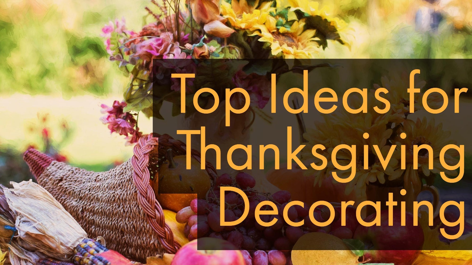 Top Ideas for Thanksgiving Decorating