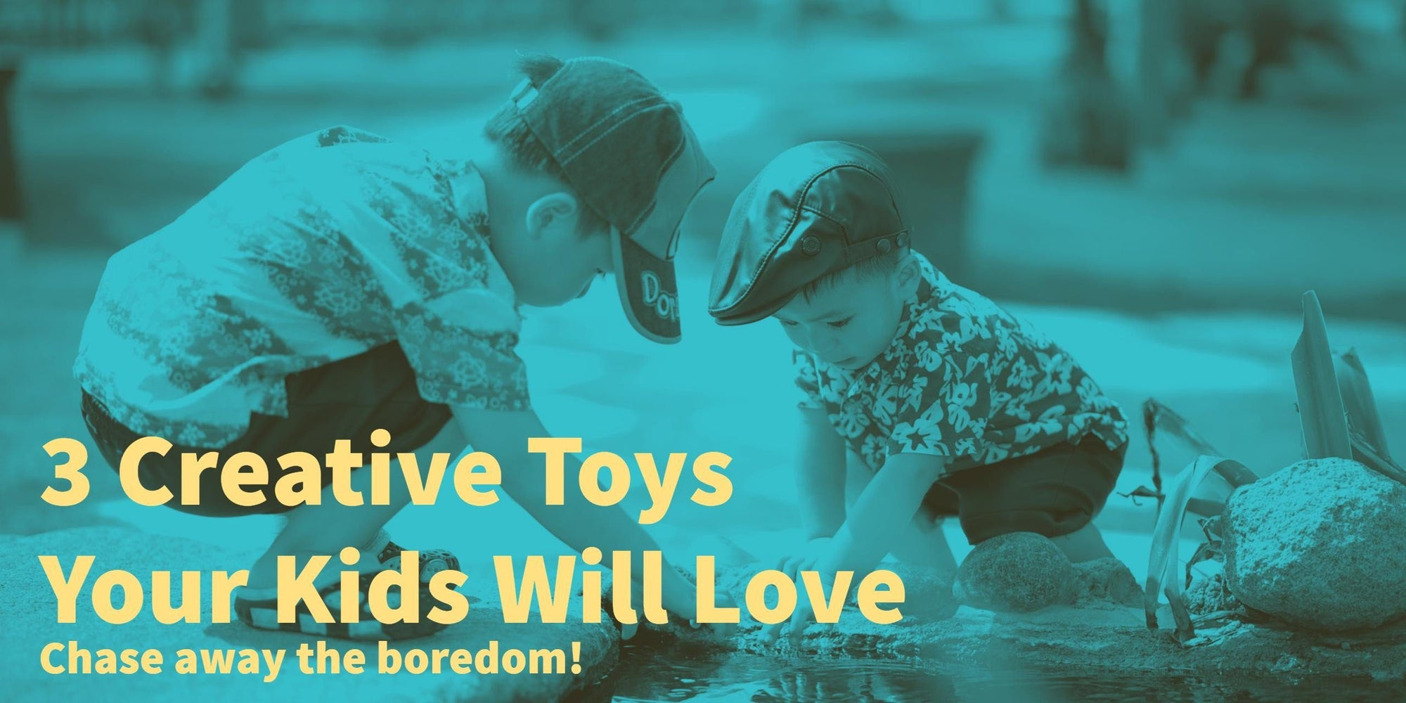 3 Creative Toys to Keep Your Kids Busy