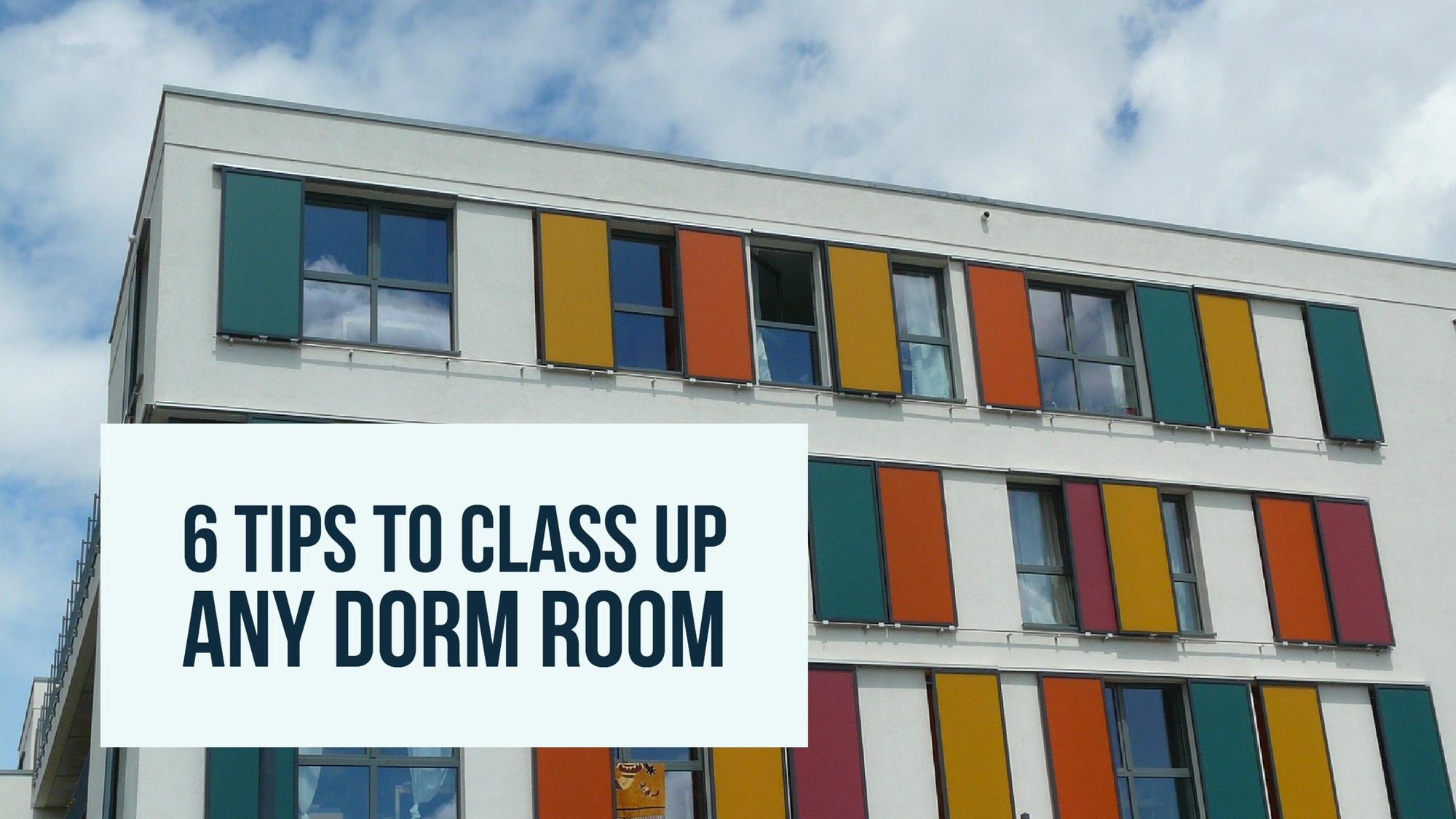 How To Class Up Any Dorm Room