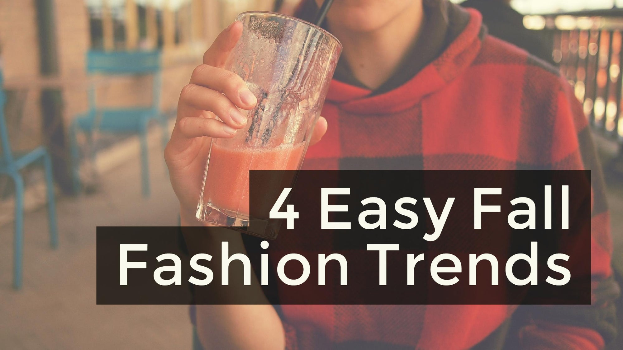 4 Fashion Trends Anyone Can Wear