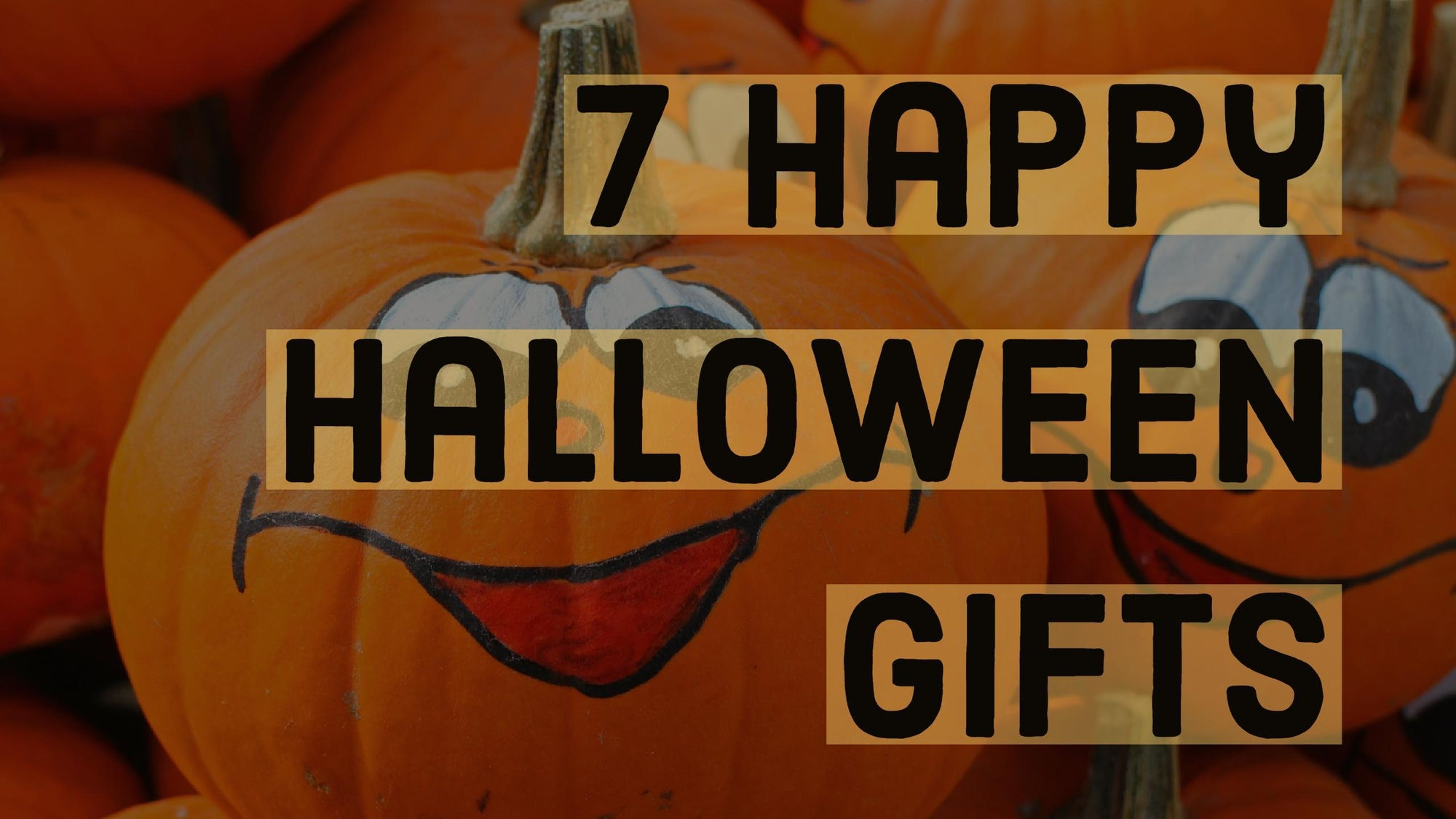 7 Happy Halloween Gifts