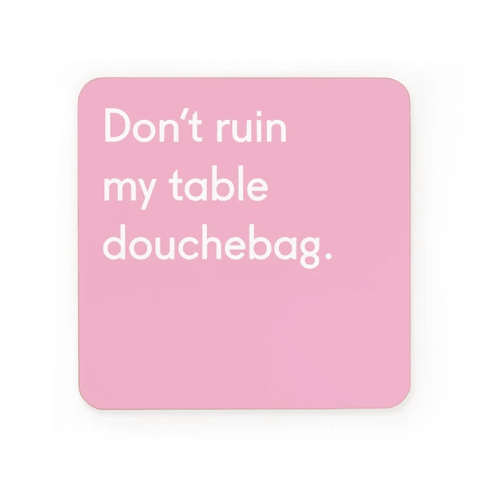 Karma Kiss Don't Ruin My Table Coaster - Set of 6