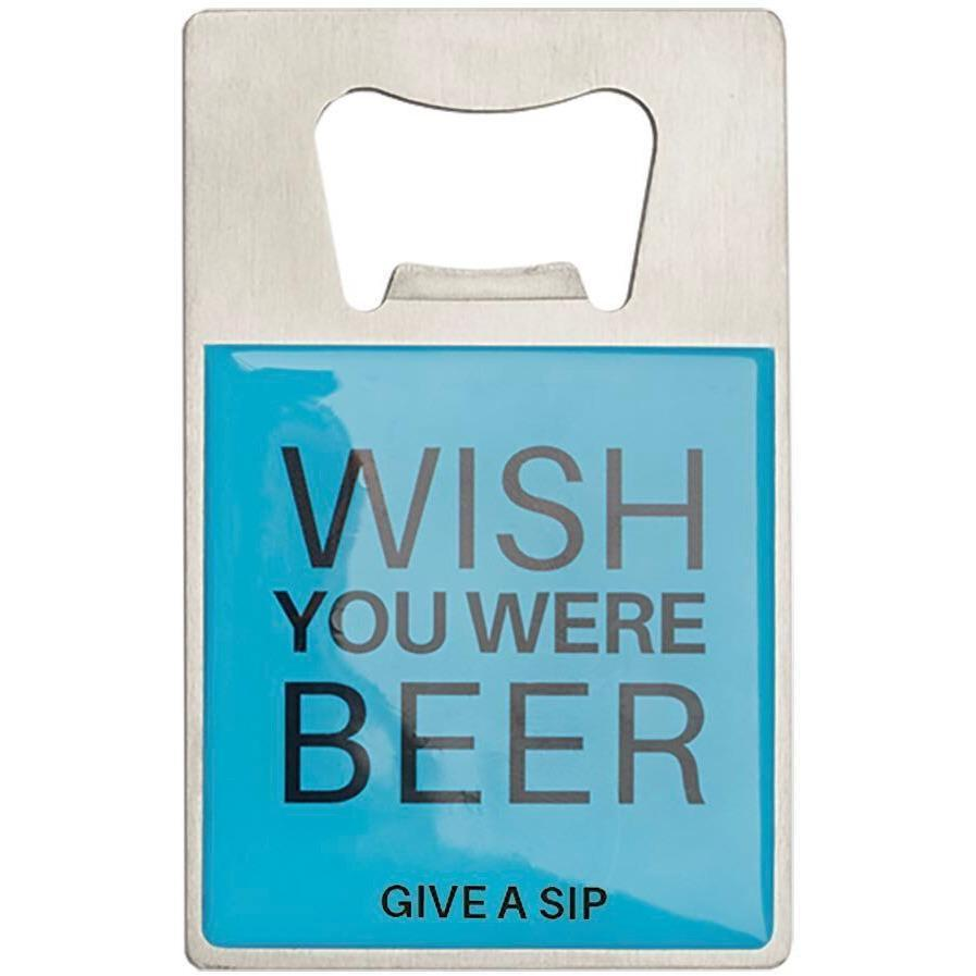 Bottle Opener-Wish You Were Beer