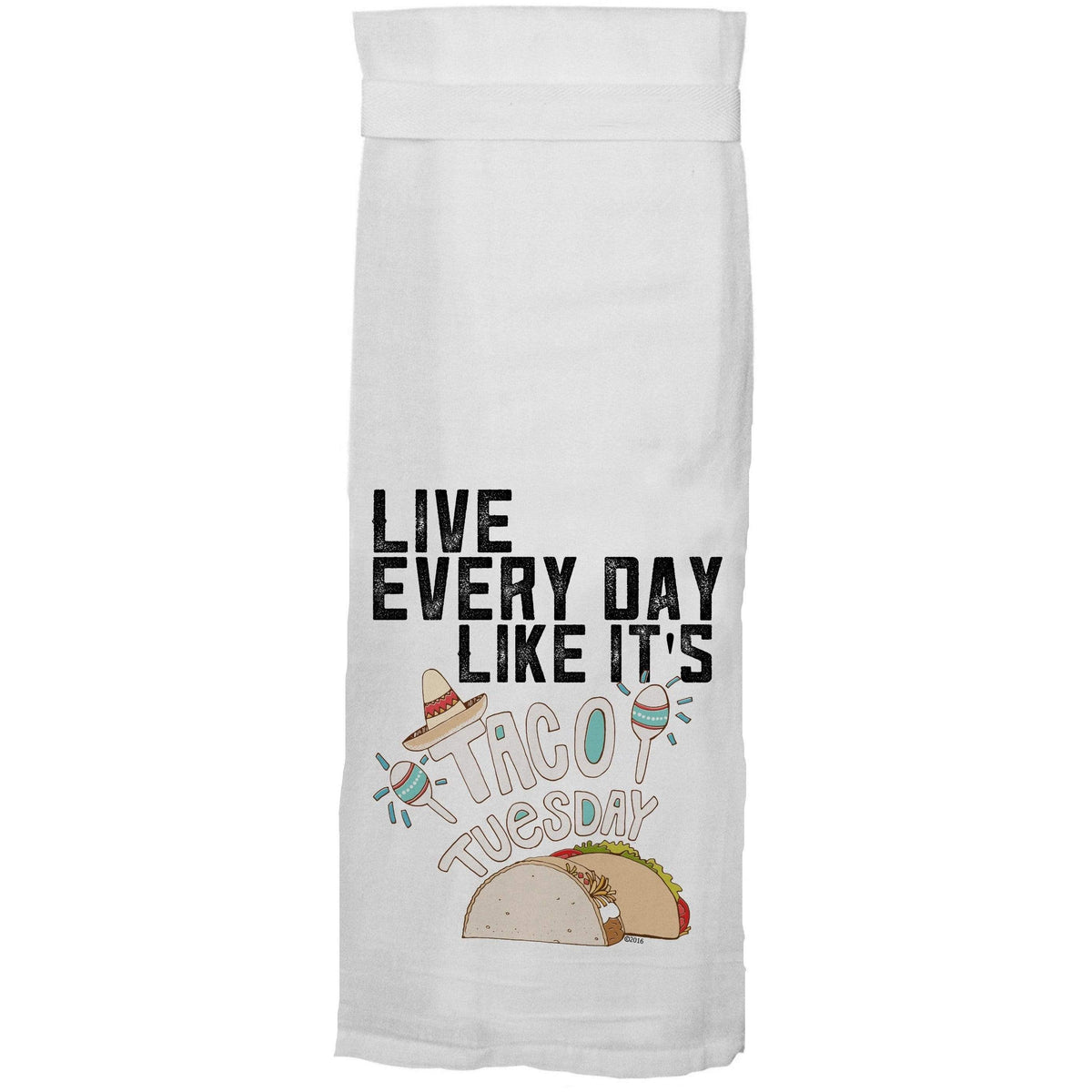 Live Every Day Like It's Taco Tuesday Flour Sack Hang Tight Towel®