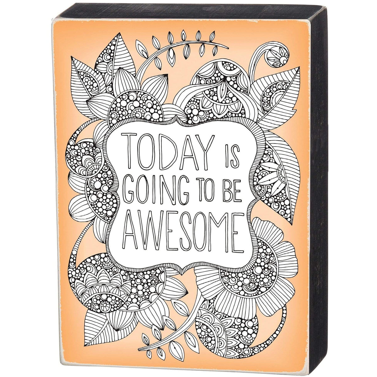 Wooden Box Sign - Today Is Going To Be Awesome