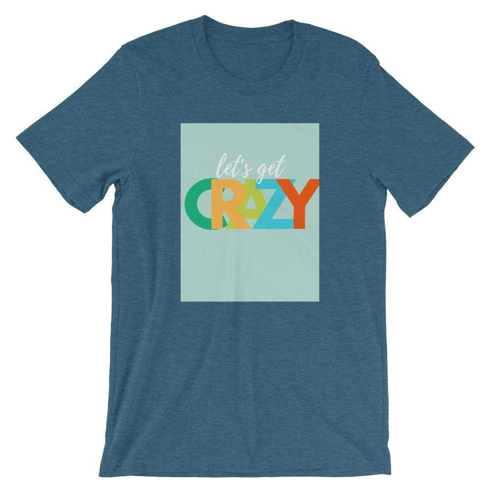Let's Get Crazy Short-Sleeve Unisex T-Shirt