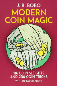 Modern Coin Magic: 116 Coin Sleights and 236 Coin Tricks: Bobo, J. B