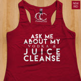 Womans Tank - Ask Me About My Vodka & Juice Cleanse