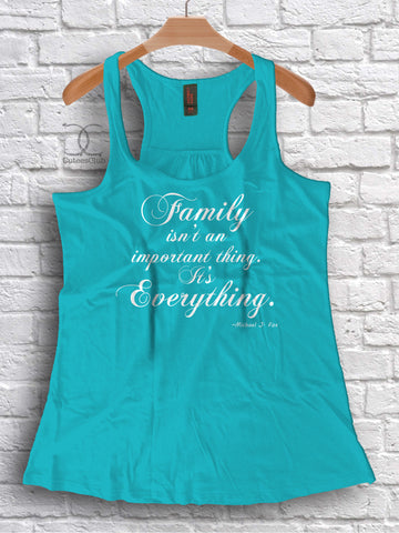 Womans Tank - Famly Isn't An Important Thing. It's Everything