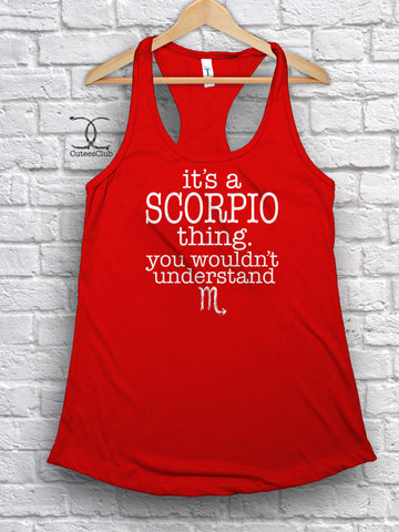 Womans Tank - It's A Scorpio Thing. You Wouldn't Understand