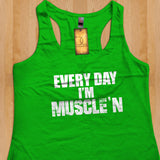 Womans Tank - Every Day I'm Muscle ' N