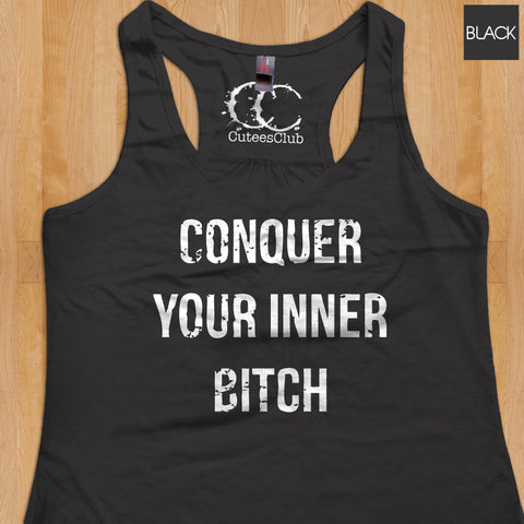 Womans Tank - Conquer Your Inner Bitch
