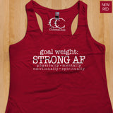 Womans Tank - Goal Weight. Strong AF. Physically, Mentally, Emotionally, Spiritually,