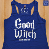 Womans Tank - Good Witch JK I'm Bad Too