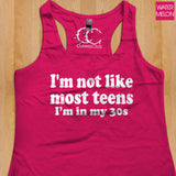 Womans Tank - I'm Not Like Most Teens, I'm In My 30s