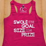 Swole Is The Goal Size Is The Prize