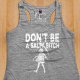 Womans Tank - Don't Be A Salty B**