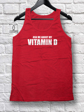 Womans Tank - Ask Me About My Vitamin D