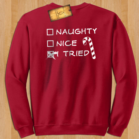 sweatshirt - Naughty. Nice. I Tried Unisex Sweatshirt