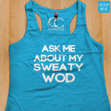 Womans Tank - Ask Me About My Sweaty WOD