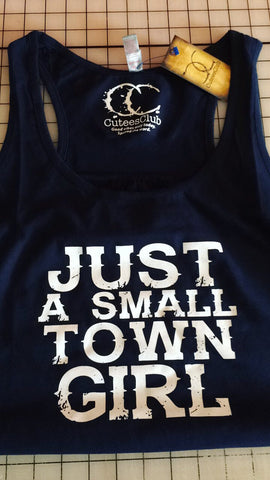 Womans Tank - Just A Small Town Girl