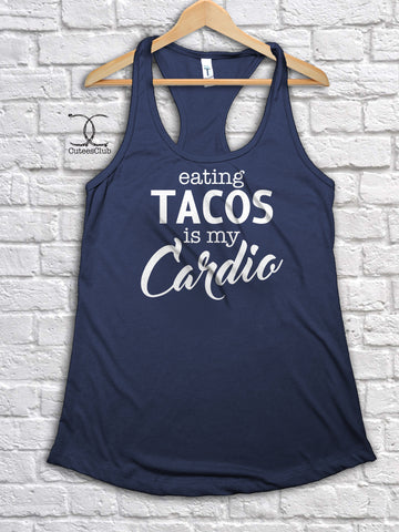 Womans Tank - Custom: Eating [ Tacos ] Is My Cardio