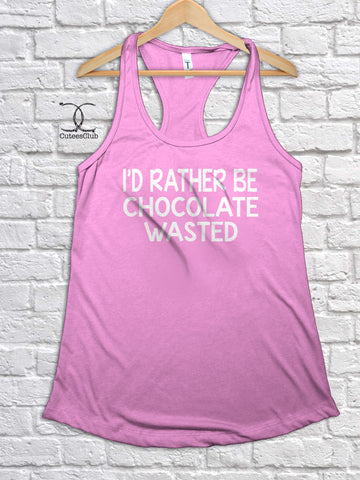 Womans Tank - Id Rather Be Chocolate Wasted