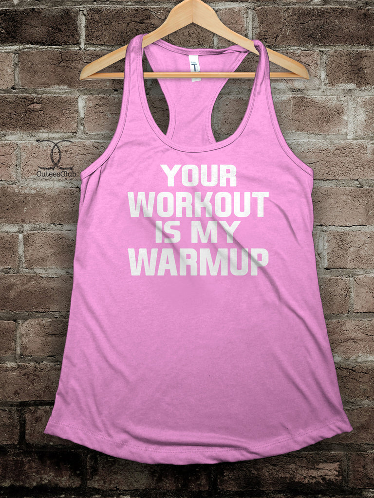 timeless design 6451c 12c38 your workout is my warmup tank tops, graphic tees, womens tanks
