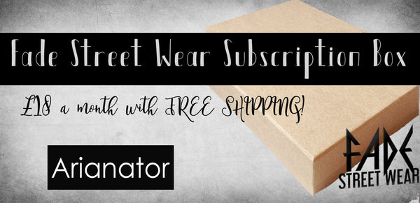 Fade Subscription Box - Arianator