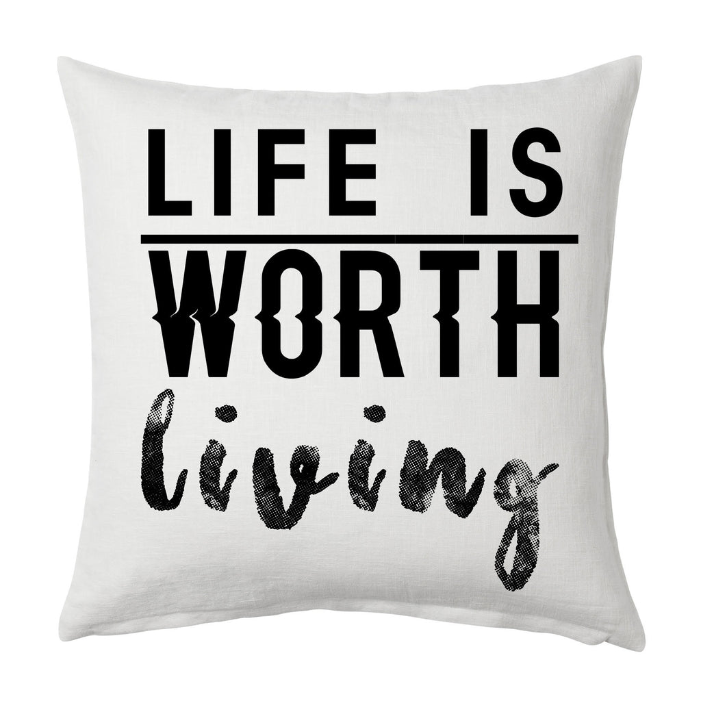 Life is worth Living Throw Cushion