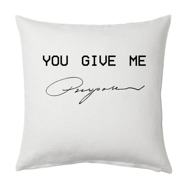 You Give Me Purpose Throw Cushion