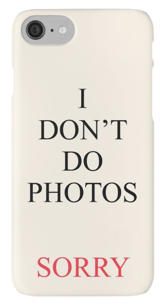 Outlyning designs - I Don't Do Photos Phone Case