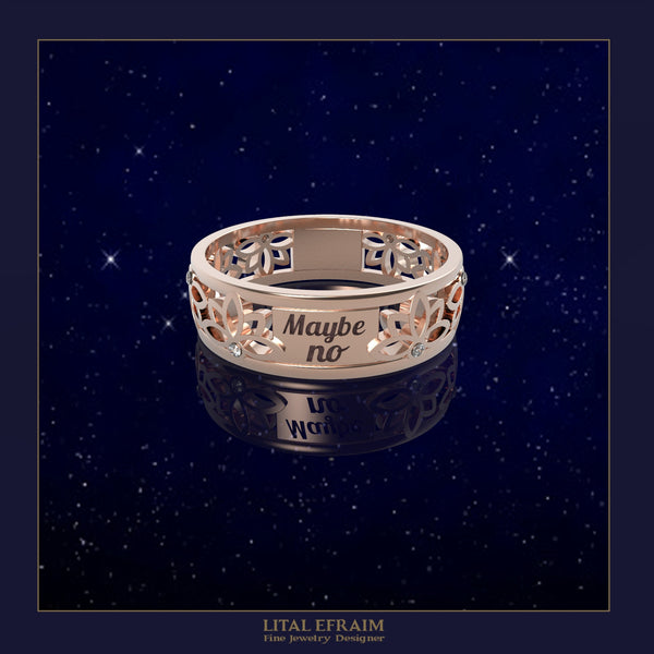 """Lotus cut out 14k diamond ring with the text """"maybe yes"""" """"maybe no"""