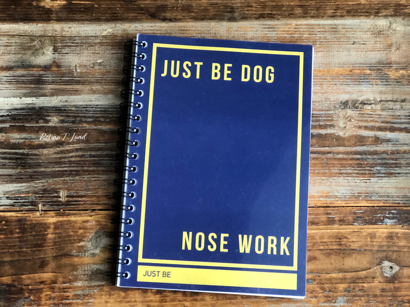 Just Be Dog Planner I Nose work