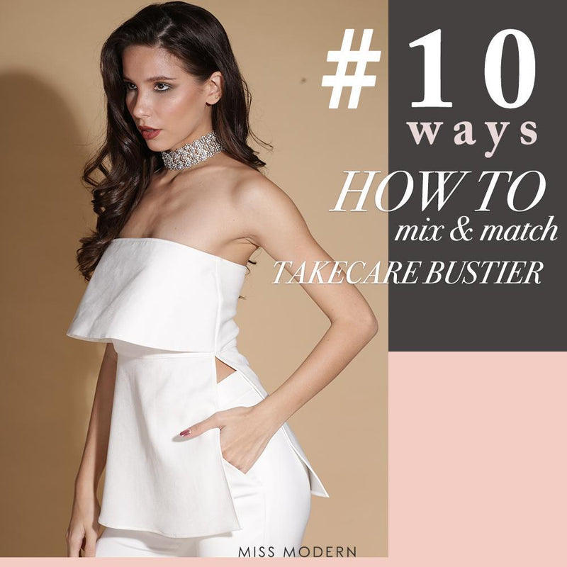 10 Ways how to match TAKECARE Bustier
