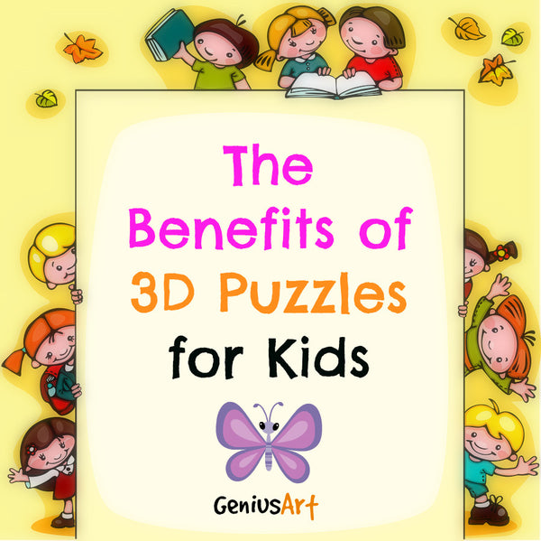 The Benefits of 3D Puzzles for Kids