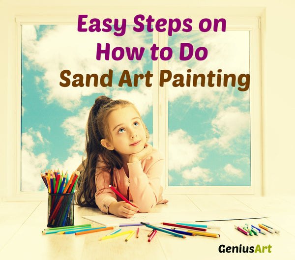 Easy Steps on How to Do Sand Art Painting