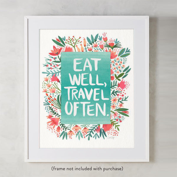 Eat Well, Travel Often – Floral Bouquet • Art Print